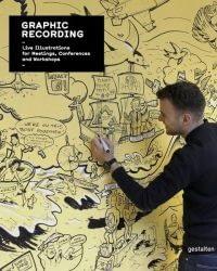 Graphic recording anthology, graphic facilitation, gestalten