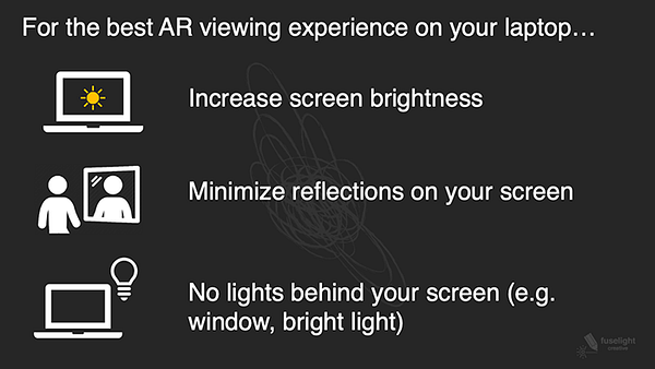 Best practices for viewing AR through a laptop or computer screen, including: increasing screen brightness, minimizing reflections, and ensuring no lights behind your computer